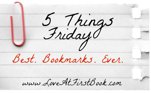 5 Things Friday: Best. Bookmarks. Ever.
