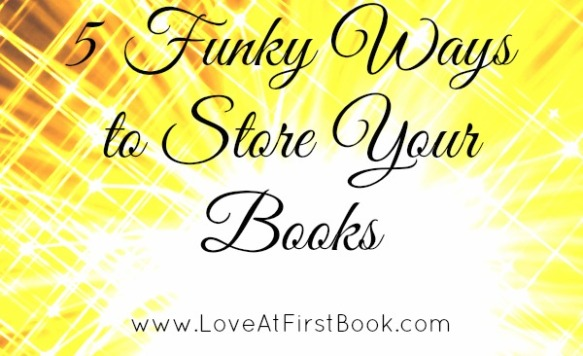 5 Funky Ways to Store Your Books via Love at First Book